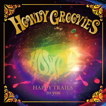 HAPPY TRAILS to you / Howdy Groovies